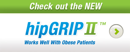 Check out the new hipGRIP II - Works well with obese patients